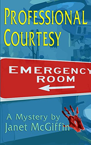 Professional Courtesy: A Dr. Maxine St. Clair Mystery (A Mystery by Janet McGiffin Book 1)