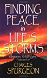 Finding Peace in Life's Storms, Charles H. Spurgeon, 0883684799