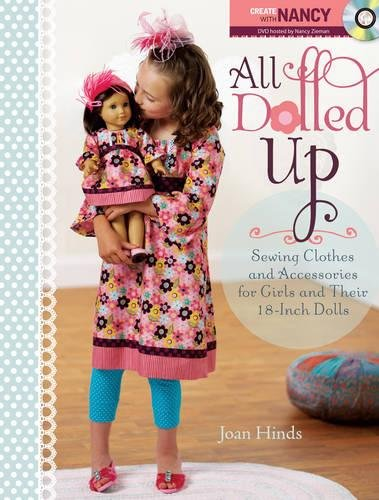 All Dolled Up: Sewing Clothes and Accessories for Girls and Their 18-Inch (Best Krause Publications Dolls)