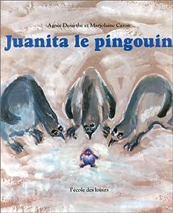 "Afficher ""Juanita le pingouin"""