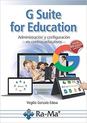 G SUITE FOR EDUCATION: Virgilio Gonzalo Edesa: 9788499647449