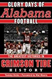 img - for Glory Days: Memorable Games in Alabama Football History by Tommy Hicks (2013-08-01) book / textbook / text book