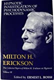 The Hypnotic Investigation of Psychodynamic Processes, Erickson, Milton H., 0829012087