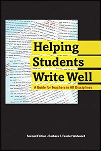 Helping Students Write Well: A Guide for Teachers in All Disciplines
