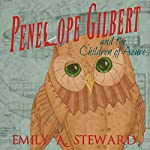 Penelope Gilbert and the Children of Azure | Emily A. Steward