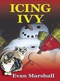 Icing Ivy, Evan Marshall, 0786253886