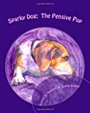 Sparky Dog: the Pensive Pup, Susan Holden, 1461157552