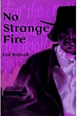 No Strange Fire: A Novel about the Amish Barn Fires in Big Valley