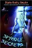Spyhole Secrets, Zilpha Keatley Snyder, 0440417082