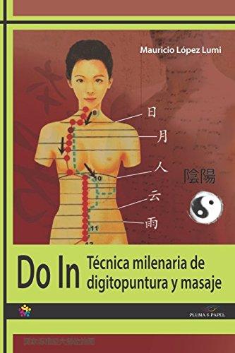 Do In: Técnica milenaria de digitopuntura y masaje (Spanish Edition)