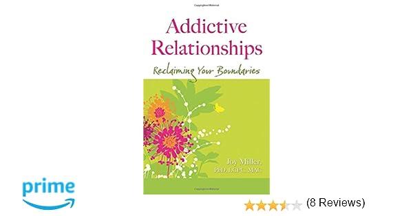 Addictive Relationships: Reclaiming Your Boundaries: Joy Miller ...