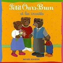 Petit Ours Brun: Petit Ours Brun ET Les Invites