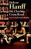 84, Charing Cross Road. Eine Freundschaft in Briefen