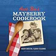 Aunt Bee's Mayberry Cookbook: Recipes and Memories from America's Friendliest Town (60th Anniversary Edit