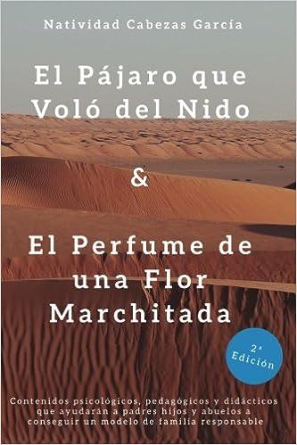 Amazon.com: El Pajaro que Volo del Nido & El Perfume de Una Flor Marchitada (Spanish Edition) (9781542391818): Natividad Cabezas Garcia, GesProSAL Antonio ...