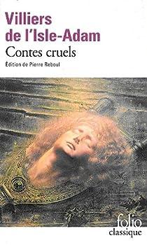 Contes cruels par Villiers de l'Isle-Adam