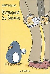 Psychologie du pingouin : Et autres considérations scientifiques par Benchley