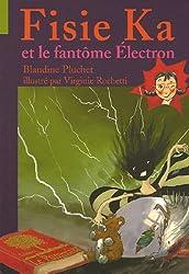 Fisie Ka et le fantôme Electron