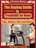 Treadmill: The Buying Guide to Treadmills for Home - Tips, Advice, Do's and Don'ts
