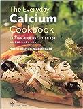 The Everyday Calcium Cookbook, Helen Bishop MacDonald, 1552635821