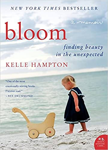 bloom finding beauty in the unexpected a memoir p s kelle