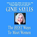 The BEST Ways To Meet Women by GINIE SAYLES