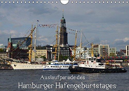 Auslaufparade des Hamburger Hafengeburtstages (Wandkalender 2017 DIN A4 quer): Bilder der Auslaufparade im Hamburger Hafen (Monatskalender, 14 Seiten ) (CALVENDO Orte)