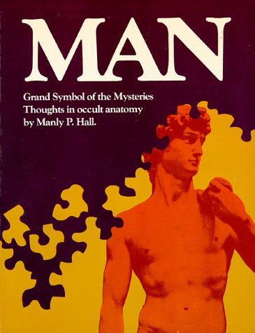 Man: Grand Symbol of the Mysteries: Thoughts In Occult - Mall Manly