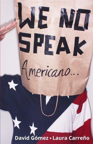 We No Speak Americano: La Guía para Estudiar, Trabajar y Vivir en EEUU