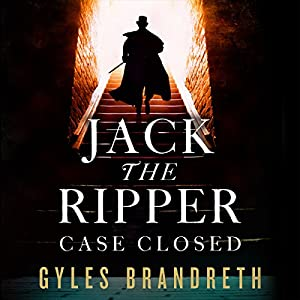 Jack the Ripper: Case Closed Audiobook