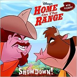 Home On The Range Showdown Storybook With Stickers Rh Disney 0027778022249 Amazon Com Books