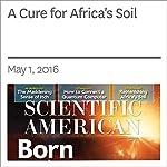 A Cure for Africa's Soil | John P. Reganold,Jerry D. Glover