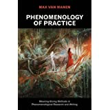 Phenomenology of Practice: Meaning-Giving Methods in Phenomenological Research and Writing