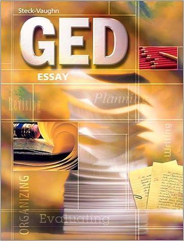 Steck-Vaughn GED: Student Edition Essay: STECK-VAUGHN ...