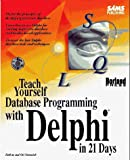 img - for Teach Yourself Database Programming With Delphi in 21 Days (Sams Teach Yourself) book / textbook / text book