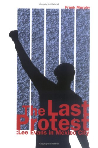Download The Last Protest: Lee Evans in Mexico City PDF