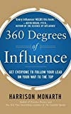 img - for 360 Degrees of Influence: Get Everyone to Follow Your Lead on Your Way to the Top by Harrison Monarth (2011-11-30) book / textbook / text book