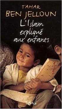 L'Islam expliqué aux enfants par Ben Jelloun