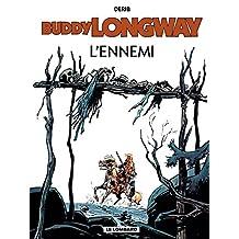 Buddy Longway - Tome 2 - L'ennemi (French Edition)