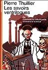 Les savoirs ventriloques, ou, Comment la culture parle à travers la science par Thuillier