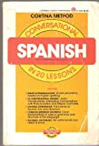Conversational Spanish in Twenty Lessons, Cortina Co. Staff, 0064636003