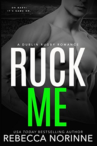 Download Ruck Me: (Dublin Rugby #2) ebook