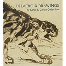 Delacroix Drawings: The Karen B. Cohen Collection