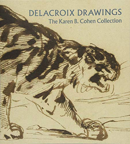 Delacroix Drawings: The Karen B. Cohen Collection