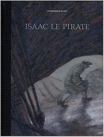 Télécharger des ebooks sur ipad gratuitement Isaac le Pirate en français PDF CHM ePub by Christophe Blain 2205055380