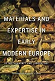 img - for Materials and Expertise in Early Modern Europe: Between Market and Laboratory Hardcover - April 1, 2010 book / textbook / text book