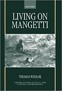 Living on Mangetti: Bushman Autonomy and Namibian Independence (Oxford Studies in Social and Cultural Anthropology)