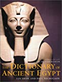 The Dictionary of Ancient Egypt, Ian Shaw and Paul Nicholson, 0810990962