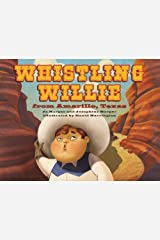 Whistling Willie from Amarillo, Texas Hardcover