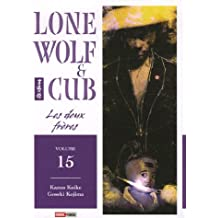 LONE WOLF & CUB T15 : LES DEUX FRÈRES